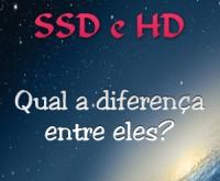 Qual a diferença de um SSD para um HD?