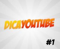 DicaYOUTUBE #1 - Introdução à série